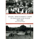 Polish Resettlement Camps in England and Wales 1946-1969