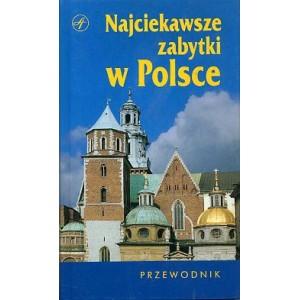Najciekawsze zabytki w Polsce. Przewodnik